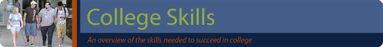 College Skills banner. An overview of the skills needed to succeed in college.